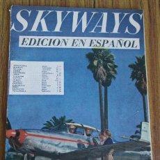 Coleccionismo de Revistas y Periódicos: REVISTA - SKYWAYS - EDICION EN ESPAÑOL - ABRIL MAYO 1948 . Lote 41811320