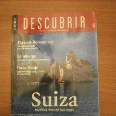 Coleccionismo de Revistas y Periódicos: REVIST DESCUBRIR - LOS MEJORES VIAJES CERCA DE CASA-- SUIZA-. Lote 42235972