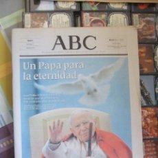 Coleccionismo de Revistas y Periódicos: ABC 3 DE ABRIL DE 2005 - JUAN PABLO II UN PAPA PARA LA ETERNIDAD. Lote 42258747