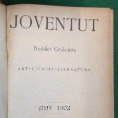 Coleccionismo de Revistas y Periódicos: REVISTA JOVENTUT. PERIODICH CATALANISTA. ANY 1902. ART CIENCIA LITERATURA. . Lote 42276861