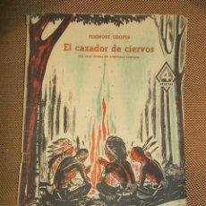 Coleccionismo de Revistas y Periódicos: EL CAZADOR DE CIERVOS. FENIMORE COOPER. GRAN NOVELA DE AVENTURAS COMPLETA. EDITORIAL DEDALO. Lote 42359556