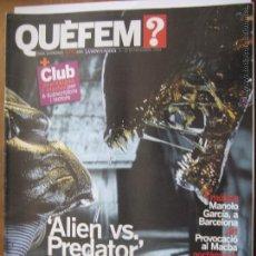 Coleccionismo de Revistas y Periódicos: ALIEN VS. PREDATOR - REVISTA QUÈ FEM? LA VANGUARDIA - NOVIEMBRE 2004. Lote 42469897
