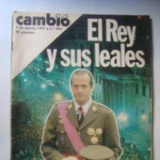 Coleccionismo de Revistas y Periódicos: REVISTA CAMBIO 16 EL REY Y SUS LEALES EL GOLPE, PASO A PASO (Nº 484, 09/03/1981). ESPECIAL 40 PÁG.. Lote 42887467