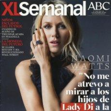 Coleccionismo de Revistas y Periódicos: REVISTA XL SEMANAL. NAOMI WATTS. 2013. Lote 43375365