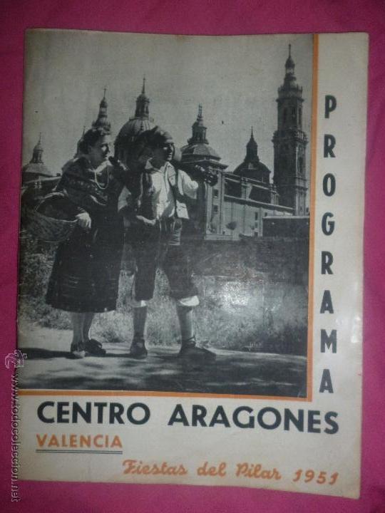 PROGRAMA REVISTA DEL CENTRO ARAGONÉS EN VALENCIA. FIESTAS DEL PILAR 1951 (Coleccionismo - Revistas y Periódicos Modernos (a partir de 1.940) - Otros)