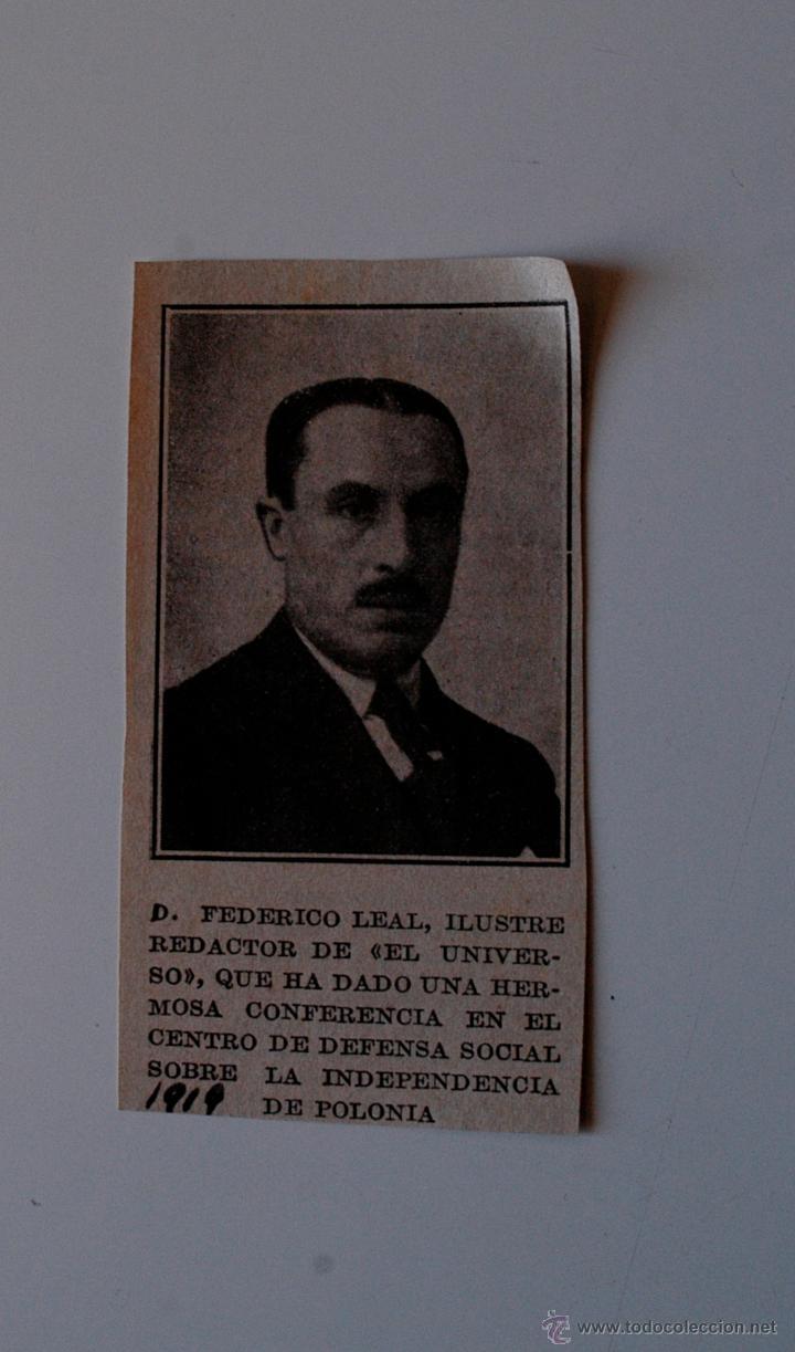 RECORTE DE PRENSA ORIGINAL 1919. FEDERICO LEAL, ILUSTRE REDACTOR DE EL UNIVERSO (Coleccionismo - Revistas y Periódicos Antiguos (hasta 1.939))