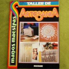 Coleccionismo de Revistas y Periódicos: TALLER DE ARTESANIA - MACRAME. Lote 43523738