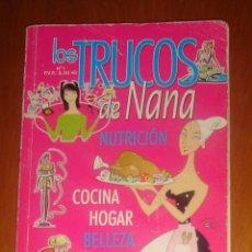 Coleccionismo de Revistas y Periódicos: LOS TRUCOS DE NANA N° 1. REVISTA DE NUTRICIÓN, COCINA, HOGAR, BELLEZA Y MODA. Lote 43661240