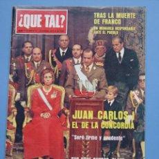 Coleccionismo de Revistas y Periódicos: REVISTA ¿QUE TAL? (1-XII-1975). PROCLAMACIÓN REY JUAN CARLOS I. ¡EJEMPLAR HISTÓRICO! COLECCIONISTA. Lote 43700473