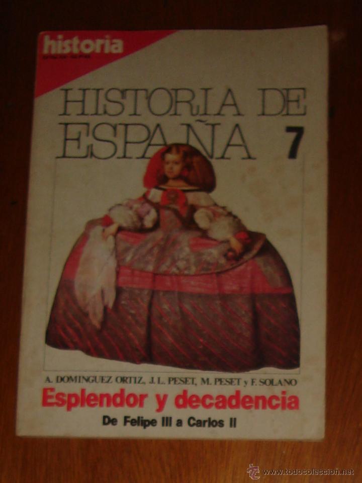 HISTORIA DE ESPAÑA N° 7. ESPLENDOR Y DECADENCIA. DE FELIPE III A CARLOS II. OCTUBRE DE 1981 (Coleccionismo - Revistas y Periódicos Modernos (a partir de 1.940) - Otros)