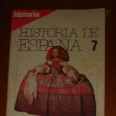 Coleccionismo de Revistas y Periódicos: HISTORIA DE ESPAÑA N° 7. ESPLENDOR Y DECADENCIA. DE FELIPE III A CARLOS II. OCTUBRE DE 1981. Lote 44344137