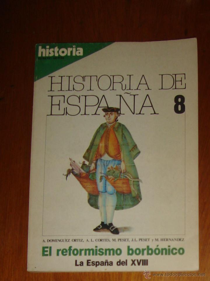 HISTORIA DE ESPAÑA N° 8. EL REFORMISMO BORBÓNICO. DICIEMBRE DE 1981 (Coleccionismo - Revistas y Periódicos Modernos (a partir de 1.940) - Otros)