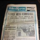 Coleccionismo de Revistas y Periódicos: ANTIGUO PERIODICO TELE EXPRES 1975 - FRANCO NUEVA HEMORRAGIA. FERIA HOGAROTEL. ACCIDENTE METRO,.... Lote 44498707