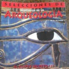 Coleccionismo de Revistas y Periódicos: SELECCIONES DE MISTERIOS DE LA ARQUEOLOGIA -- EL EGIPTO SECRETO (3) -- Nº 7 --. Lote 44873829