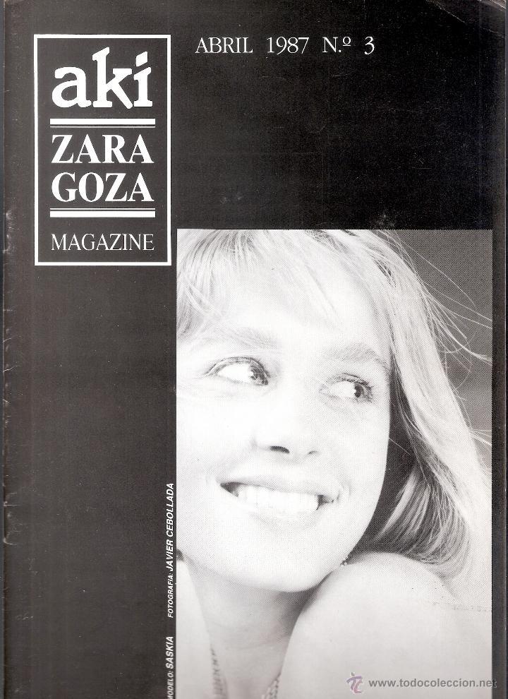 AKÍ, ZARAGOZA, MAGAZINE. ABRIL 1987. Nº 3. 31'5 X 21'5 CMTRS. 29 PÁGINAS. (Coleccionismo - Revistas y Periódicos Modernos (a partir de 1.940) - Otros)