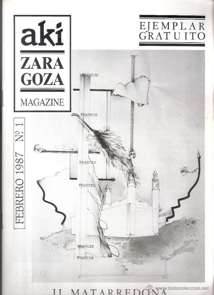 AKÍ, ZARAGOZA, MAGAZINE. FEBRERO 1987. Nº 1. 31'5 X 21'5 CMTRS. 27 PÁGINAS (Coleccionismo - Revistas y Periódicos Modernos (a partir de 1.940) - Otros)
