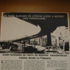 Coleccionismo de Revistas y Periódicos: RENFE -ARTICULO REVISTA ANTIGUA - 1 PAG.- PASO ELEVADO MADRID ATOCHA - FERROCARRIL. Lote 44920573
