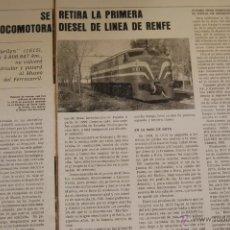 Coleccionismo de Revistas y Periódicos: RENFE -ARTICULO REVISTA ANTIGUA- 2 PAG. MAG. FOTOS FERROCARRIL - SE RETIRA PRIMERA LOCOMOTORA ELECTR. Lote 44920789