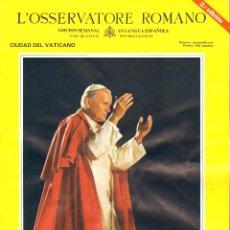 Coleccionismo de Revistas y Periódicos: L'OSSERVATORE ROMANO - VIAJE APOSTOLICO JUAN PABLO II A ESPAÑA 1982. Lote 45327485