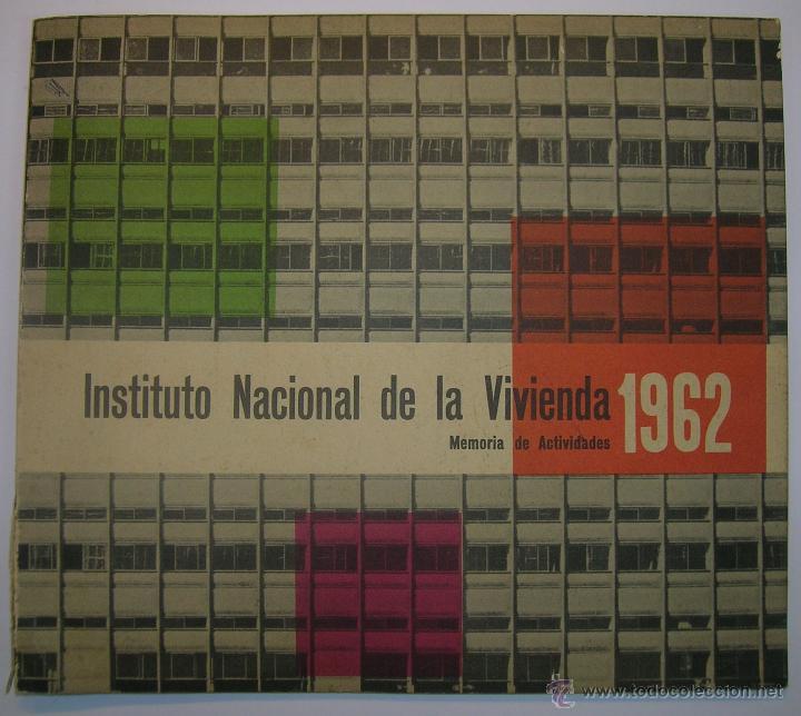INSTITUTO NACIONAL DE LA VIVIENDA, MEMORIA DE ACTIVIDADES 1962 + CUADERNILLO DISPOSICIONES LEGALES (Coleccionismo - Revistas y Periódicos Modernos (a partir de 1.940) - Otros)