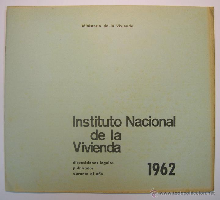 Coleccionismo de Revistas y Periódicos: INSTITUTO NACIONAL DE LA VIVIENDA, MEMORIA DE ACTIVIDADES 1962 + CUADERNILLO DISPOSICIONES LEGALES - Foto 7 - 45666939
