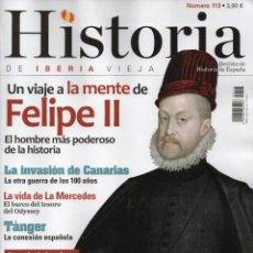 Coleccionismo de Revistas y Periódicos: HISTORIA DE IBERIA VIEJA N. 113 - EN PORTADA: FELIPE II (NUEVA). Lote 52607230