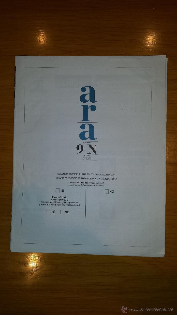 DIARI ARA [9 DE NOVIEMBRE DE 2014][NÚMERO 1.431][CONSULTA CATALANA 9N] (Coleccionismo - Revistas y Periódicos Modernos (a partir de 1.940) - Otros)