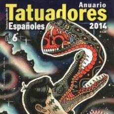 Coleccionismo de Revistas y Periódicos: ANUARIO TATUADORES ESPAÑOLES 2014 N. 6 - TATTOO LIFE (NUEVA). Lote 179019581
