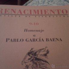 Coleccionismo de Revistas y Periódicos: RENACIMIENTO. REVISTA DE LITERATURA.SEVILLA. HOMENAJE A PABLO GARCÍA BAENA. Lote 46652506