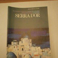 Coleccionismo de Revistas y Periódicos: 18 REVISTAS SUELTAS DE SERRA DÓR Nº - EN EL INTERIOR -- CONSULTA TUS FASTAS . Lote 47079981