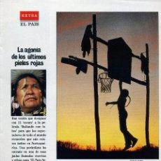 Coleccionismo de Revistas y Periódicos: COLECCIONABLE - EL PAIS / EXTRA - INDIOS - USA - 8 PGS. Lote 47545714