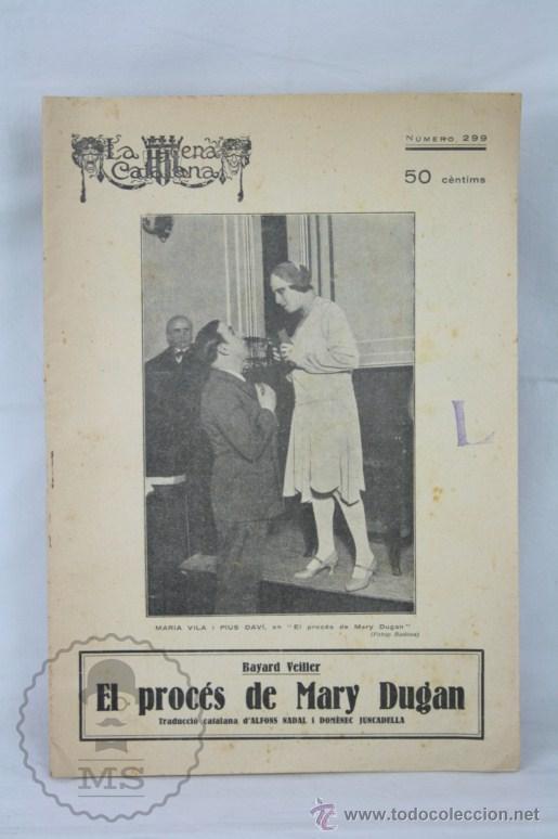 ANTIGUA PUBLICACIÓN TEATRO CATALÁN, AÑOS 30 - LA ESCENA CATALANA Nº 299. EL PROCÉS DE MARY DUGAN (Coleccionismo - Revistas y Periódicos Antiguos (hasta 1.939))