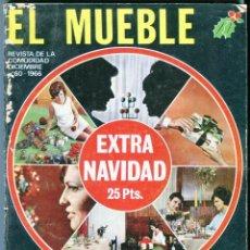 Coleccionismo de Revistas y Periódicos: REVISTA EL MUEBLE Nº 60 EXTRA NAVIDAD DICIEMBRE DE 1966 BUEN ESTADO LEER DESCRIPCION. Lote 48859054