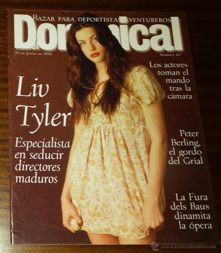 EL DOMINICAL Nº 117 - 16 DE JUNIO 1996 - LIV TYLER, LA FURA DELS BAUS (Coleccionismo - Revistas y Periódicos Modernos (a partir de 1.940) - Otros)
