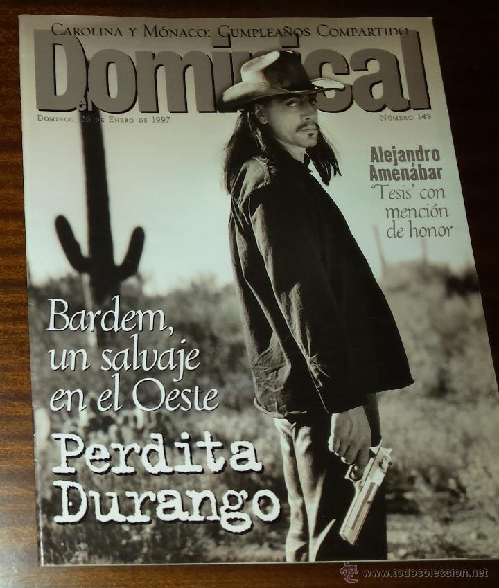 EL DOMINICAL Nº 149 - 26 DE ENERO 1997 - PERDITA DURANGO, JAVIER BARDEM, ALEJANDRO AMENÁBAR (Coleccionismo - Revistas y Periódicos Modernos (a partir de 1.940) - Otros)