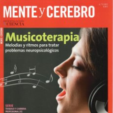 Coleccionismo de Revistas y Periódicos: MENTE Y CEREBRO N. 72 MAYO/JUNIO 2015 - EN PORTADA: MUSICOTERAPIA (NUEVA). Lote 49859825