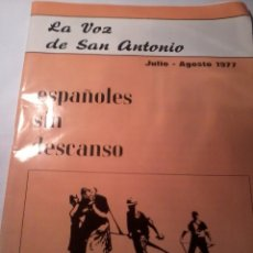 Coleccionismo de Revistas y Periódicos: LA VOZ DE SAN ANTONIO JULIO AGOSTO 1977. Nº 1621 ESPAÑOLES SIN DESCANSO EST9B3. Lote 50192660