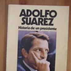 Coleccionismo de Revistas y Periódicos: ESPECIAL REVISTA MAGAZIN - ADOLFO SUAREZ HISTORIA DE UN PRESIDENTE - AÑO 1981 - CONTIENE POSTER. Lote 50451525