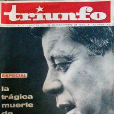 Coleccionismo de Revistas y Periódicos: REVISTA TRIUNFO Nº 78 - ESPECIAL ASESINATO DE KENNEDY - 30 NOVIEMBRE 1963. Lote 50486935