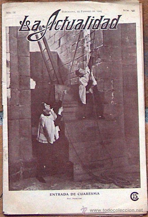LA ACTUALIDAD Nº 135 FEBRERO 1909, ENTRADA DE CUARESMA (Coleccionismo - Revistas y Periódicos Antiguos (hasta 1.939))