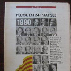 Coleccionismo de Revistas y Periódicos: ESPECIAL DIARI AVUI. PUJOL EN 24 IMAGENES. Lote 50804051