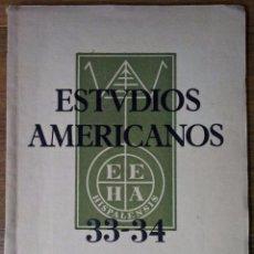 Coleccionismo de Revistas y Periódicos: ESTUDIOS AMERICANOS. N.33-34. REVISTA DE LA ESCUELA DE ESTUDIOS HISPANO AMERICANOS- SEVILLA. 1954. Lote 51128948