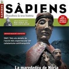 Coleccionismo de Revistas y Periódicos: REVISTA SAPIENS NÚM. 31 - LA MAREDEDEU DE NURIA SEGRESTADA. Lote 51178134