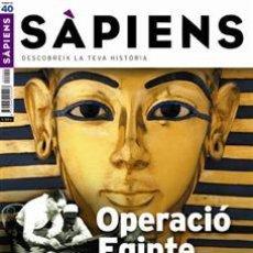 Coleccionismo de Revistas y Periódicos: REVISTA SAPIENS NÚM. 40 - OPERACIÓ EGIPTE. Lote 51178274