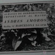 Coleccionismo de Revistas y Periódicos: PUBLICIDAD DE REVISTA ORIGINAL 1940. ALMACEN HERBORISTERIA, ANDRES AMOROS, BARCELONA. Lote 51554687