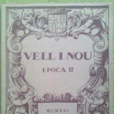 Coleccionismo de Revistas y Periódicos: VELL I NOU EPOCA II / VOL. II Nº XV / ANY 1921 / EDITORIAL Y LIBRERIA DE ARTE M. BAYES. Lote 51597773