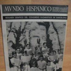 Coleccionismo de Revistas y Periódicos: MUNDO HISPANICO - RESUMEN DEL CONGRESO EUCARISTICO. Lote 51709659