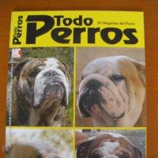 Coleccionismo de Revistas y Periódicos: TODO PERROS - EL MAGAZINE DEL PERRO - BULLDOG INGLÉS. Lote 52296607