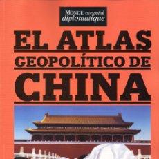 Coleccionismo de Revistas y Periódicos: EL ATLAS GEOPOLITICO DE CHINA - LE MONDE DIPLOMATIQUE EN ESPAÑOL (NUEVA). Lote 179222076