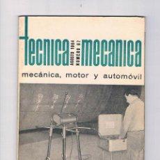 Coleccionismo de Revistas y Periódicos: REVISTA ANTIGUA TÉCNICA MECÁNICA Nº 67 AGOSTO 1964 EDICIONES CEAC, S.A. BARCELONA. Lote 52557958